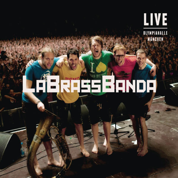 LaBrassBanda - Live Olympiahalle München