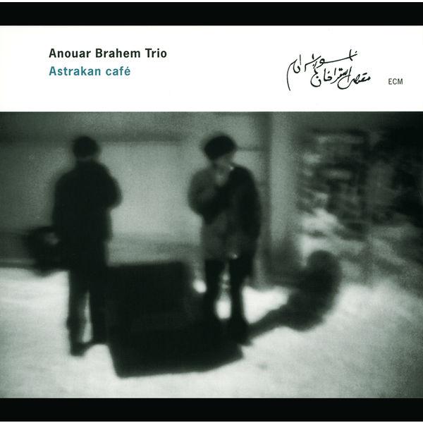 Anouar Brahem Trio - Astrakan Café