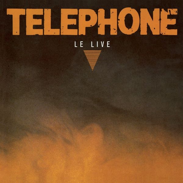 Téléphone - Le Live (Remasterisé en 2015)