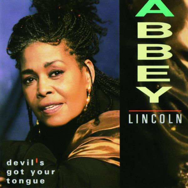 Abbey Lincoln - Devil's Got Your Tongue