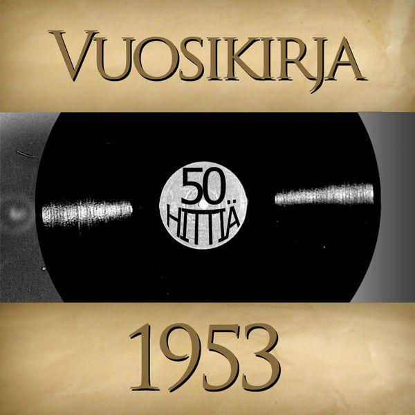 Vuosikirja - Vuosikirja 1953 - 50 hittiä