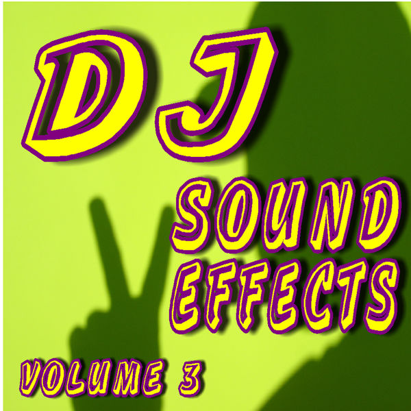 DJ Sound Effects, Vol  3 | DJ Stan Nation – Download and