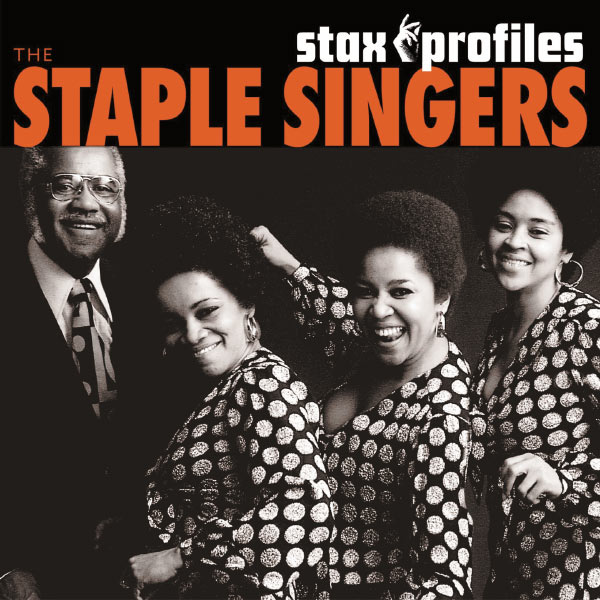The Staple Singers - Stax Profiles: The Staple Singers