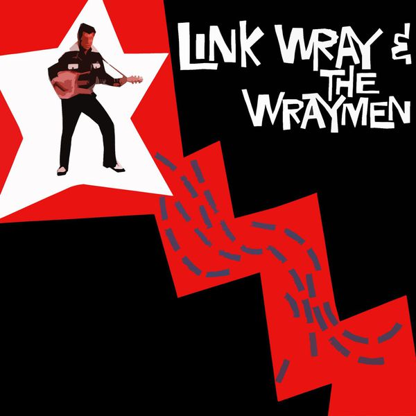 Link Wray Link Wray & The Wraymen