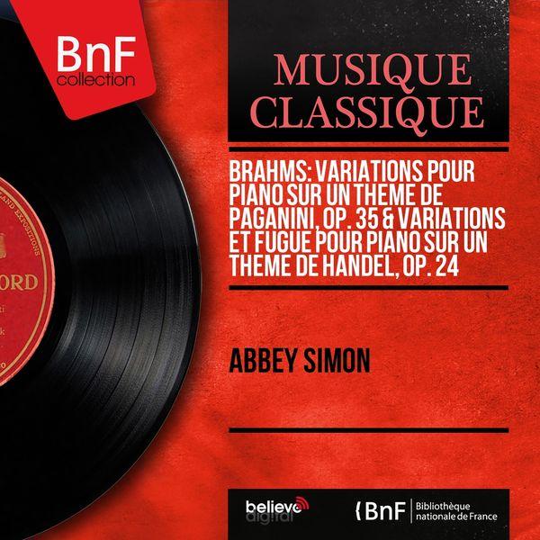 Abbey Simon - Brahms: Variations pour piano sur un thème de Paganini, Op. 35 & Variations et fugue pour piano sur un thème de Handel, Op. 24 (Mono Version)