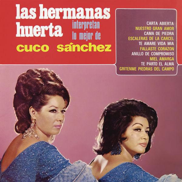 Hermanas Huerta - Las Hermanas Huerta Interpretan lo Mejor de Cuco Sánchez