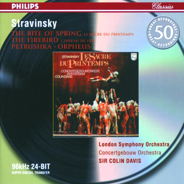 Royal Concertgebouw Orchestra - Stravinsky: Petrushka; The Firebird; The Rite of Spring; Orpheus