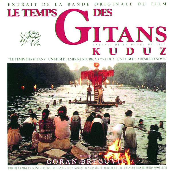 Goran Bregović|Le Temps Des Gitans & Kuduz (BOF)
