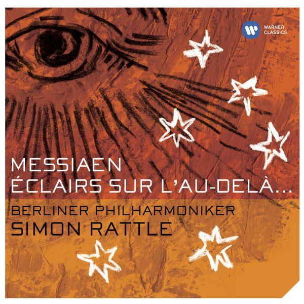 Sir Simon Rattle - Messiaen: Éclairs sur l'au-delà... (Édition StudioMasters)