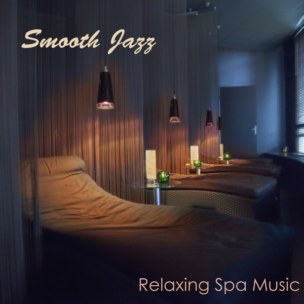 Relaxing Instrumental Jazz Ensemble - Smooth Jazz Relaxing Spa Music - Lounge Music & Cool Instrumental Songs 4 Spa Massage Backgrounds