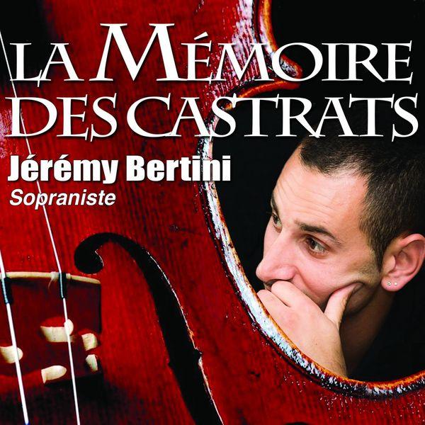Jérémy Bertini - La mémoire des castrats