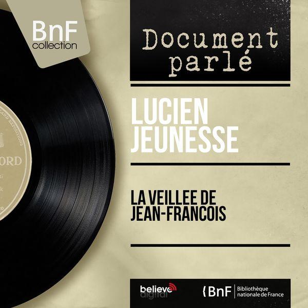 Lucien Jeunesse - La veillée de Jean-François (Mono Version)