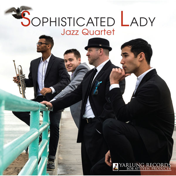 Sophisticated Lady Jazz Quartet - Sophisticated Lady