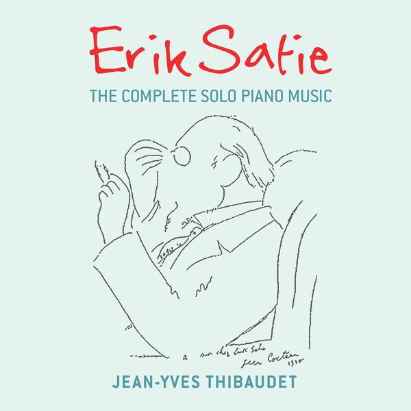 Jean-Yves Thibaudet - Erik Satie : The Complete Solo Piano Music