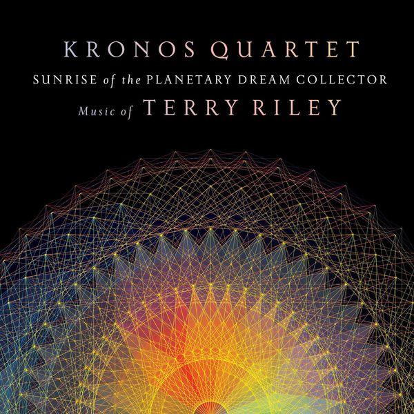 Kronos Quartet - Sunrise of the Planetary Dream Collector