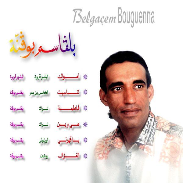 chanson de belgacem bouguenna