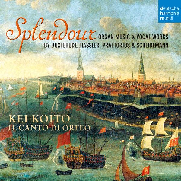 Kei Koito - Splendour (Organ & Vocal Music by Buxtehude, Hassler...)