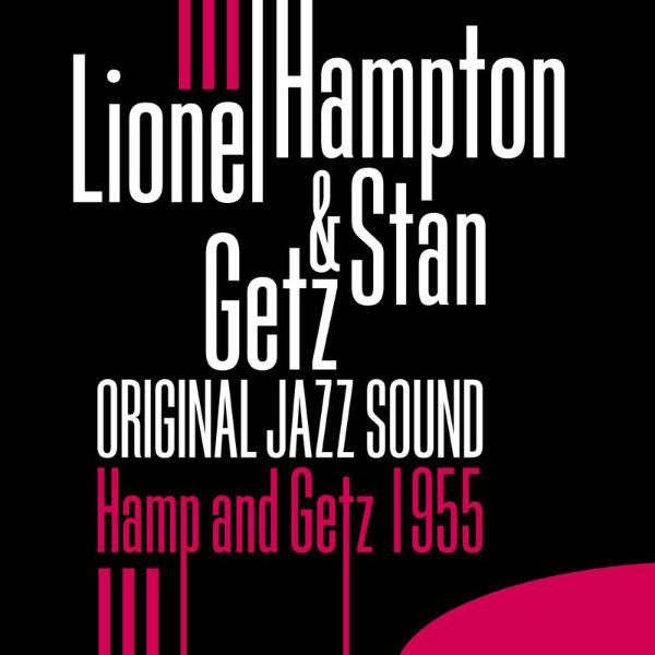 Lionel Hampton - Hamp and Getz - 1955 (Original Jazz Sound)