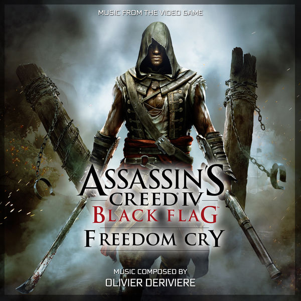 Olivier Derivière - Assassin's Creed 4: Black Flag (Freedom Cry) [Original Game Soundtrack]