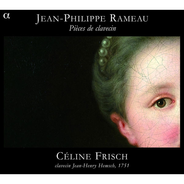 Céline Frisch - Jean-Philippe Rameau: Pièces de clavecin