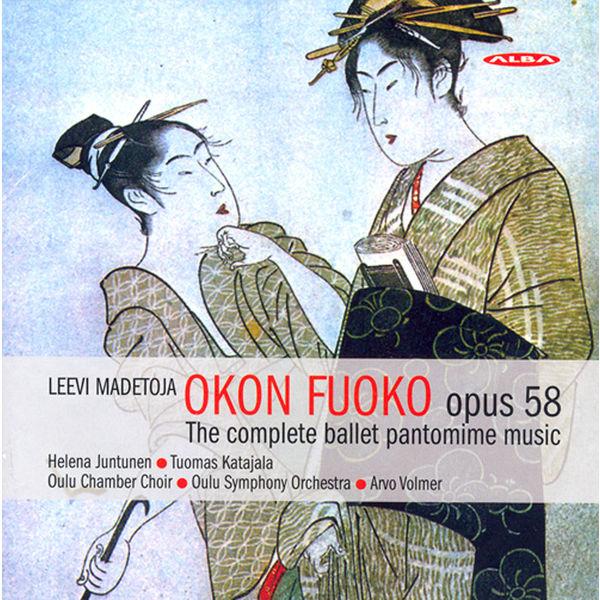 Helena Juntunen - Madetoja, L.: Okon Fuoko