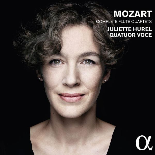 Juliette Hurel - Mozart : Complete Flute Quartets