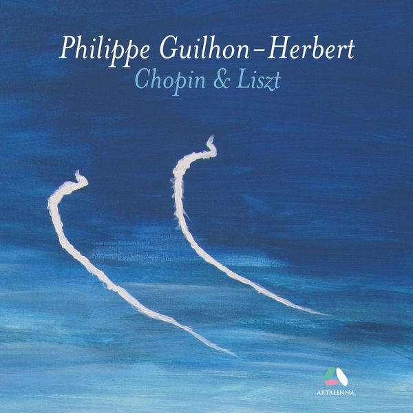 Philippe Guilhon-Herbert - Chopin & Liszt: Piano Works