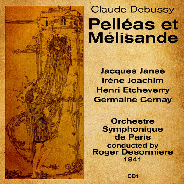 Claude Debussy - Claude Debussy: Pelléas et Mélisande (1941), Volume 1