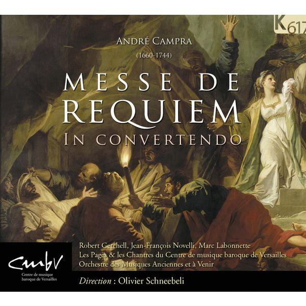 Olivier Schneebeli - Campra: Messe de Requiem, in convertendo