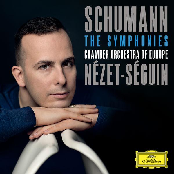 Yannick Nézet-Séguin - Schumann : The Symphonies