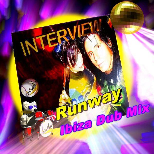 Interview - Interview Runway - Ibiza Dub Mix
