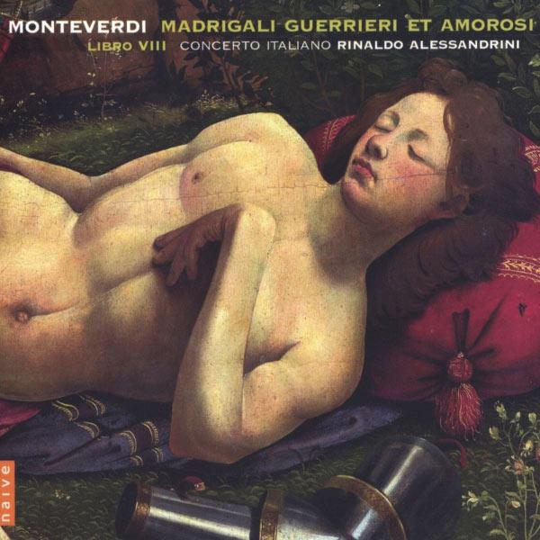 Rinaldo Alessandrini - Monteverdi: Madrigali Guerrieri e Amorosi