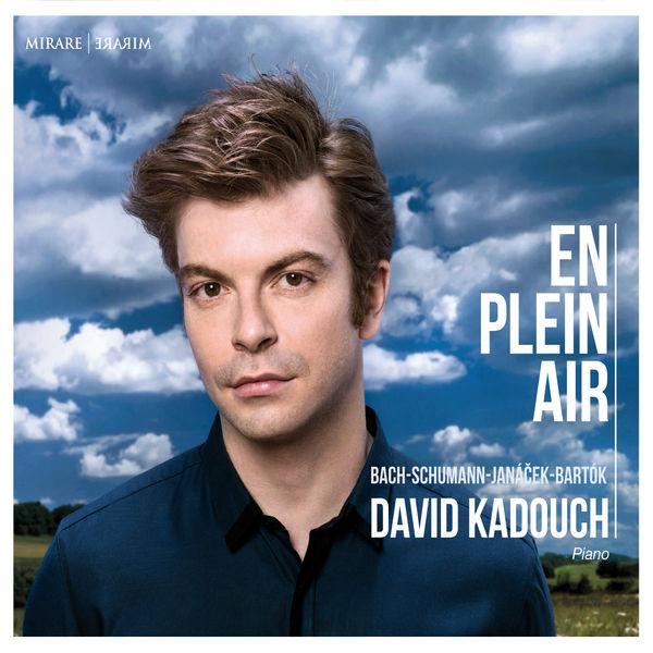 David Kadouch - Bach, Schumann, Janáček, Bartók: En plein air