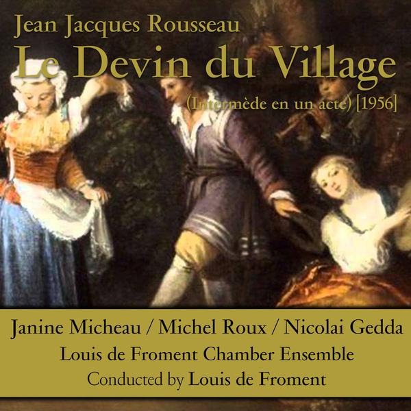 Jean Jacques Rousseau - Rousseau: Le devin du village (Intermède en un acte) [1956]