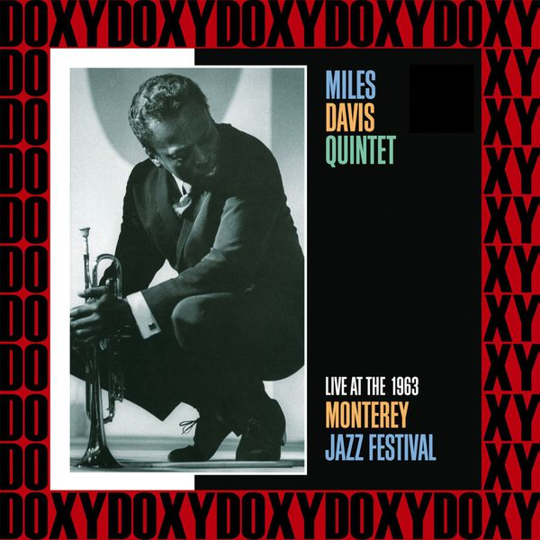 Miles Davis Quintet - Monterey Jazz Festival, September 20, 1963 (Live, Remastered, Doxy Collection)