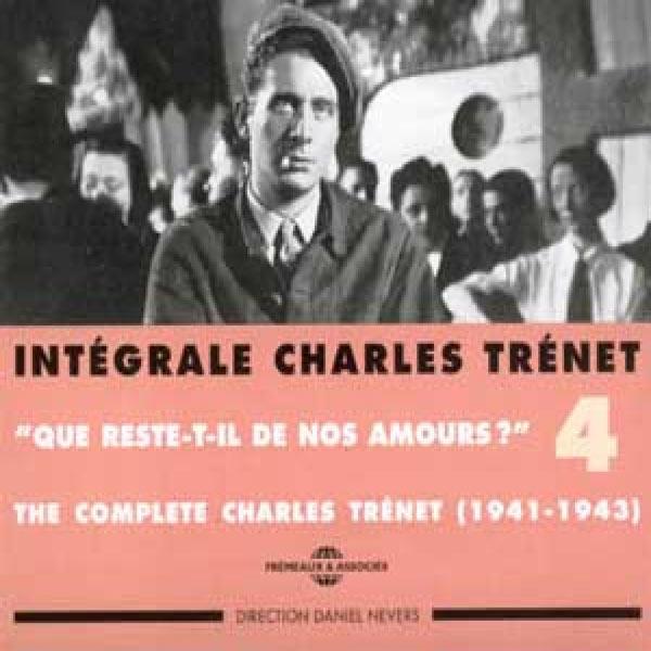 """Charles Trenet - Intégrale Charles Trénet, vol. 4 : """"Que reste-t-il de nos amours ?"""" (1941-1943)"""