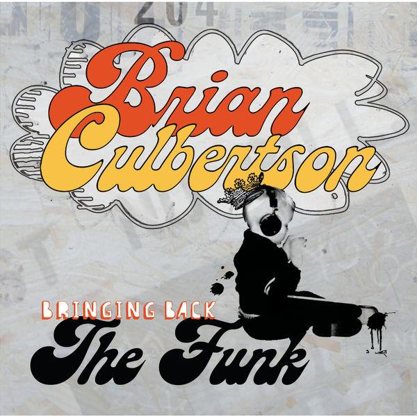 Brian Culbertson - Bringing Back The Funk