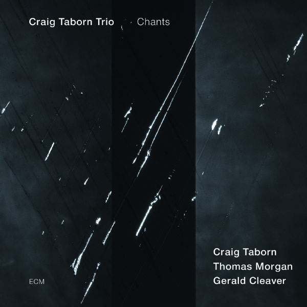 Craig Taborn Trio - Chants