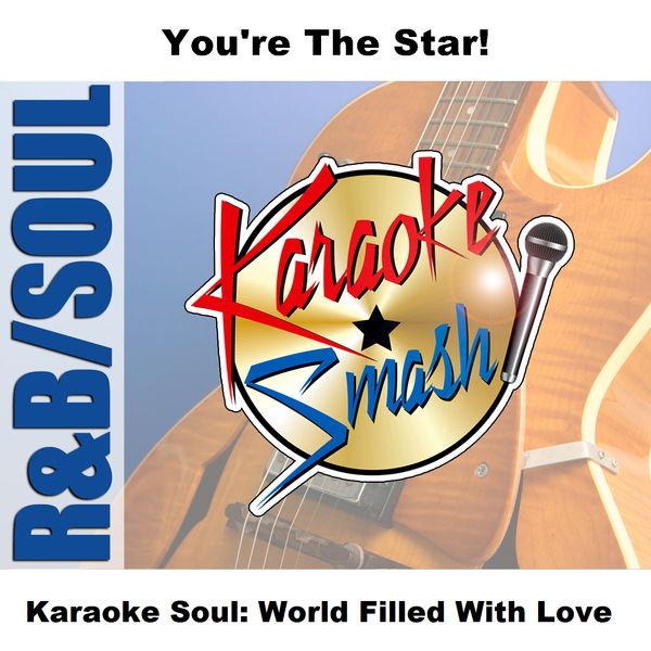 Karaoke - Karaoke Soul: World Filled With Love