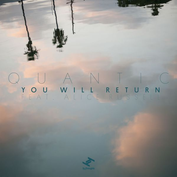 Quantic - You Will Return (feat. Alice Russell)