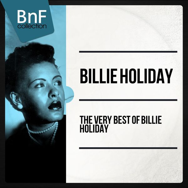 Billie Holiday|The Very Best of Billie Holiday (The 100 Best Tracks of the Jazz Diva)