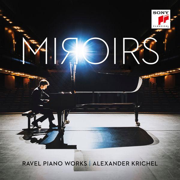 Alexander Krichel - Miroirs - Ravel Piano Works