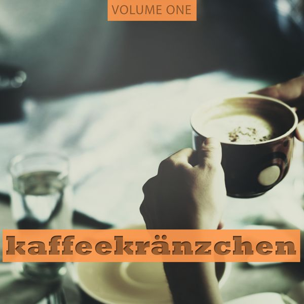 Various Artists - Kaffeekraenzchen, Vol. 1 (Fantastic Selection Of Smooth Restaurant, Bar and Cocktail Music)