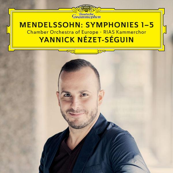 Yannick Nézet-Séguin - Mendelssohn: Symphonies 1-5