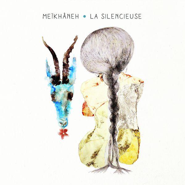 Meïkhâneh - La silencieuse