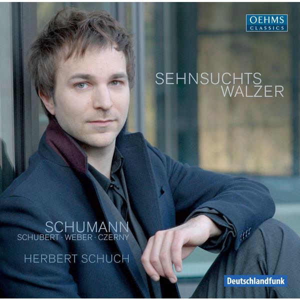 Herbert Schuch - Schumann : Sehnsuchtswalzer, Carnaval, Papillons, Intermezzi