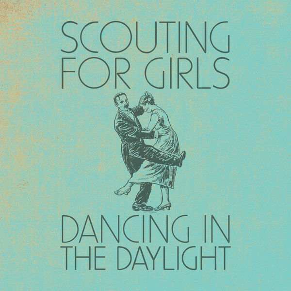 Scouting For Girls - Dancing In the Daylight