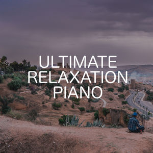 Ultimate Relaxation Piano