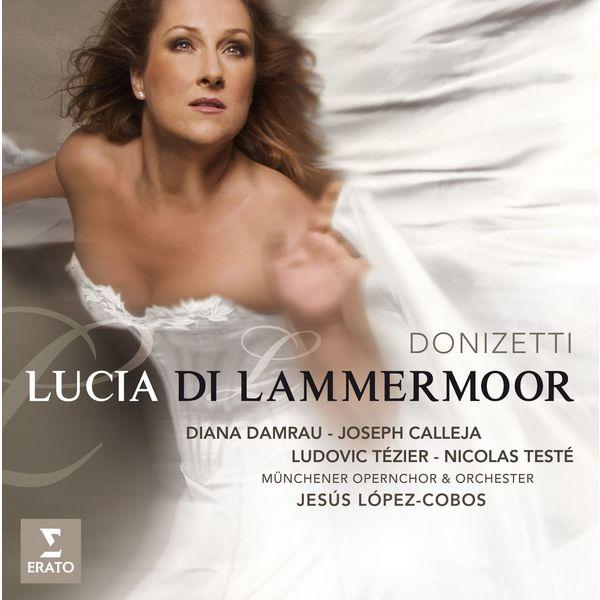 Diana Damrau - Donizetti : Lucia di Lammermoor
