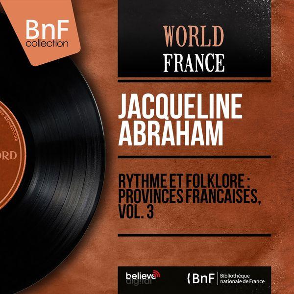 Jacqueline Abraham - Rythme et folklore : provinces françaises, vol. 3 (Mono Version)